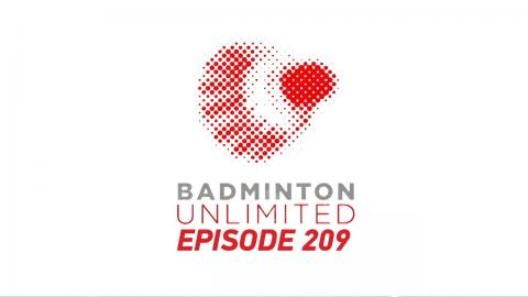 Badminton Unlimited 2018 | Episode 209 | BWF 2018