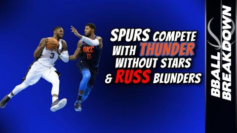 SPURS Compete With THUNDER Without Stars And RUSS Blunders