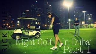 Dubai Night Golf, Faldo Course Part 1