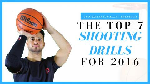 The Top 7 Basketball Shooting Drills For 2016! (How To Shoot A Basketball Better)