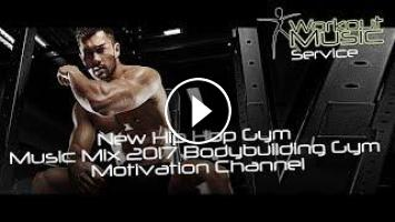 New Hip Hop Gym Music Mix 2017 - Bodybuilding Gym Motivation