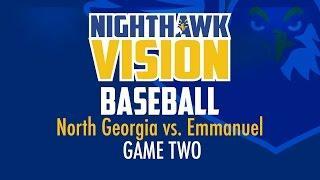 NORTH GEORGIA BASEBALL Vs. Emmanuel | Game 2