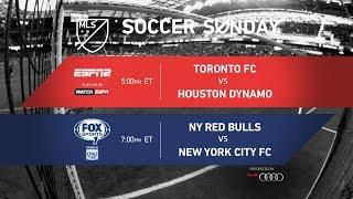 Soccer Sunday: Toronto FC Vs. Houston Dynamo & NY Red Bulls Vs. NYCFC