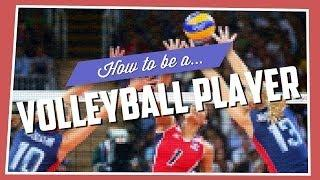 How To Be A Volleyball Player