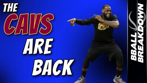 The CAVS Are BACK