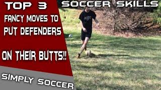 Top 3 Fancy Soccer Skills To Beat A Defender