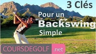 Cours De Golf Vidéo 3 Clés Pour Un Backswing Simple Par Renaud Poupard