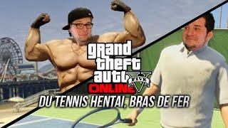 DU TENNIS VERSION HENTAI, BRAS  DE FER - GTA 5 PC Online (Moments Fun #4)
