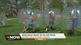 The Now Denver Checks Out Bump Soccer Denver