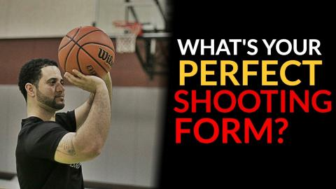 How Do You Find YOUR Perfect Shooting Form?