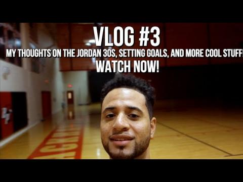 My Review Of The Jordan XXX, Goal Setting To Build Basketball Confidence & Much More!