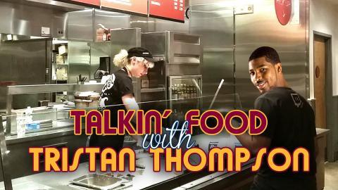 Talkin' Food with Tristan Thompson