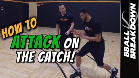 Basketball Skills: How To ATTACK Off The CATCH