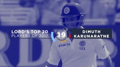 19) Dimuth Karunaratne | Lord's Top 20 Players of 2017