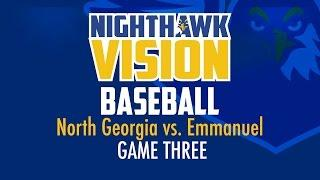 NORTH GEORGIA BASEBALL Vs. Emmanuel | Game 3