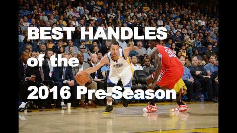 BEST Handles of the 2016 Pre-Season