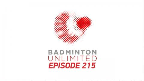 Badminton Unlimited 2018 | Episode 215 | BWF 2018