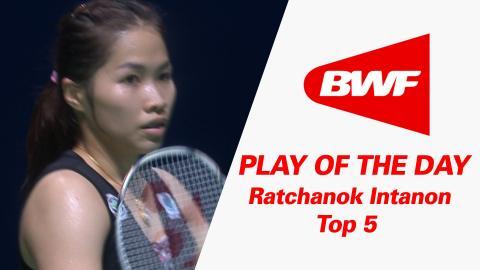 Play Of The Day | Badminton | Ratchanok Intanon - Top 5