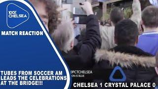 Tubes From Soccer AM Leads The Celebrations At The Bridge!!! | Chelsea 1 Palace 0