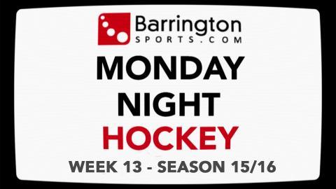 Barrington Sports Monday Night Hockey Week 13 - Season 15/16