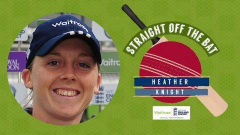 Heather Knight: Waitrose's Straight Off The Bat