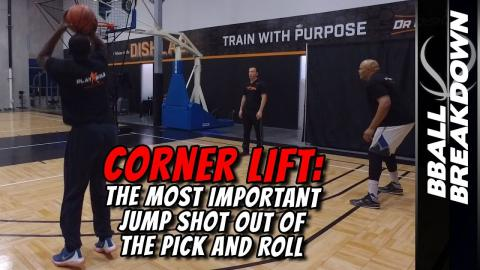 Corner Lift Shooting: The Most Important Jump Shot Out Of The Pick And Roll