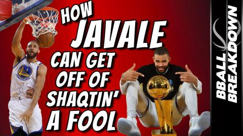 How JAVALE Can Get Off Of SHAQTIN' A FOOL
