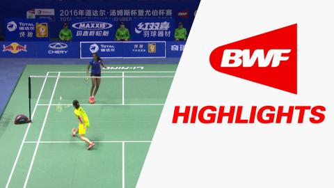 TOTAL BWF Thomas & Uber Cup Finals 2016 | Badminton - SF-Uber Cup CHN vs IND – Highlights