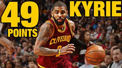 Kyrie Irving 49 Points!!! | 01.23.17