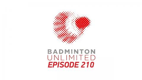 Badminton Unlimited 2018 | Episode 210 | BWF 2018
