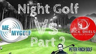 Night Golf YouTube Match Part 2