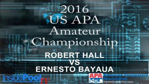 2016 U S  APA Amateur Championship Robert Hall vs Ernesto Bayaua