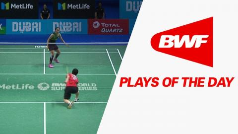 Plays Of The Day | Badminton SF – Dubai World Superseries Finals 2017