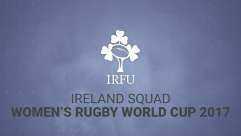 Irish Rugby TV: Ireland Women's Squad #WRWC2017