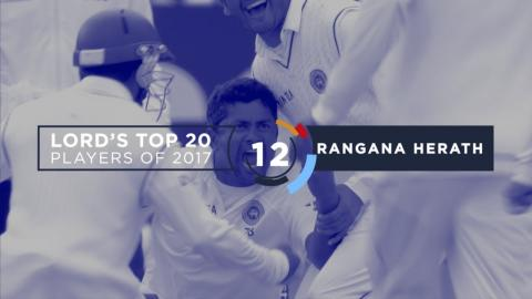 12) Rangana Herath | Lord's Top 20 Players of 2017