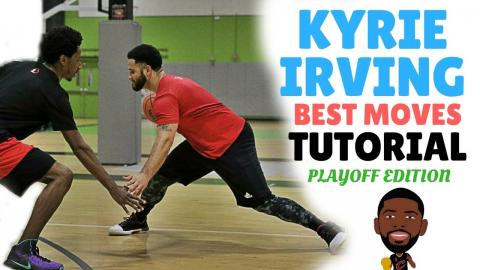 Kyrie Irving Best Basketball Moves [Playoff Edition]