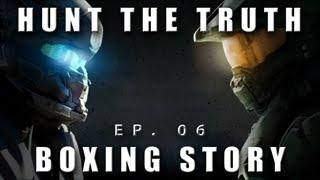 Hunt The Truth Ep. 06 - Boxing Story