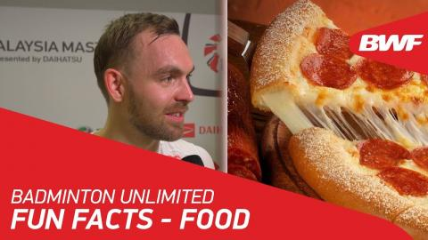 Badminton Unlimited | Fun facts – Food | BWF 2018