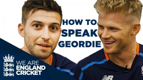 How To Speak Geordie with Mark Wood - Lesson One: Sam Billings