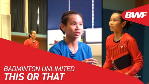 Badminton Unlimited | Tai Tzu Ying – This or That | BWF 2018