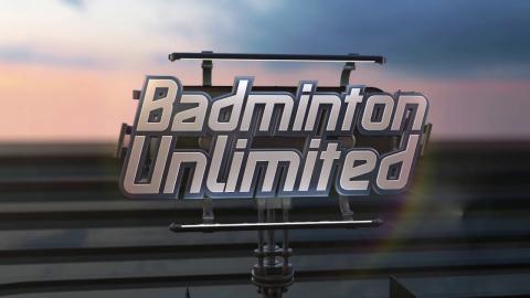 Badminton Unlimited 2017 | Episode 175