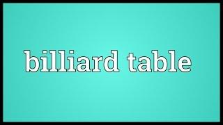 Billiard Table Meaning