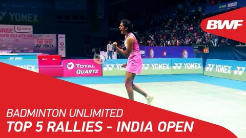 Badminton Unlimited   Top 5 India Open Rallies   BWF 2018