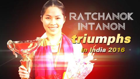 Yonex Sunrise India Open 2016 | Badminton - Ratchanok Intanon Triumphs