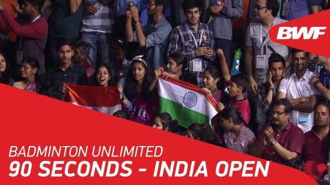 Badminton Unlimited | 90 Seconds - India Open | BWF 2018