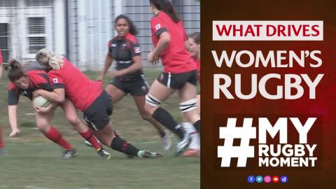 Canada and America's women's rugby motivations | #MyRugbyMoment