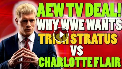 WWE NEWS – AEW TV DEAL (AEW TRAILER)/Trish Stratus Vs