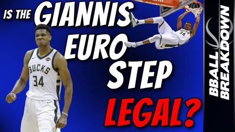 Is The GIANNIS Euro Step LEGAL?