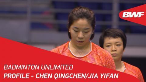 Badminton Unlimited | Chen Qingchen/Jia Yifan – Profile | BWF 2018
