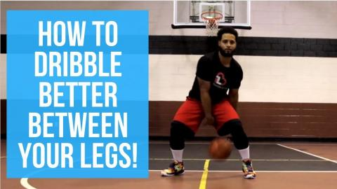 How To DRIBBLE A BASKETBALL Between The Legs | Basketball Moves